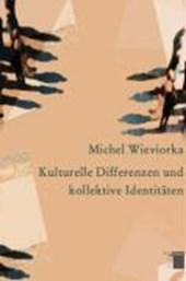 Kulturelle Differenzen und kollektive Identitäten