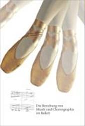 Die Beziehung von Musik und Choreographie im Ballett
