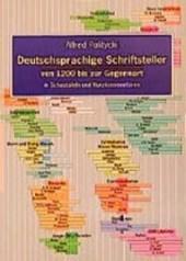 Deutschsprachige Schriftsteller von 1200 bis zur Gegenwart in Schautafeln und Kurzkommentaren