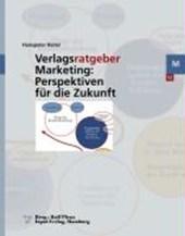 Verlagsratgeber Marketing: Perspektiven für die Zukunft
