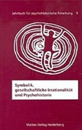Symbolik, gesellschaftliche Irrationalität und Psychohistorie