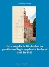 Der evangelische Kirchenbau im preussischen Regierungsbezirk Stralsund 1815 bis