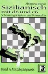 Sizilianisch mit d6 und e6. Bd. A: Mittelspielpraxis