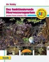 Ihr Hobby: Das funktionierende Meerwasseraquarium