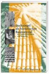 Dachziegel als historisches Baumaterial