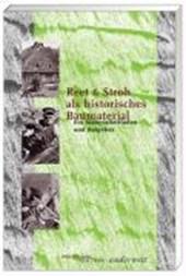 Reet und Stroh als historisches Baumaterial