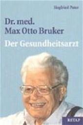 Dr. med Max Otto Bruker