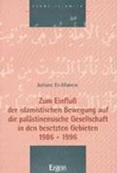 Zum Einfluß der islamistischen Bewegung auf die palästinensische Gesellschaft in den besetzten Gebieten 1986 -