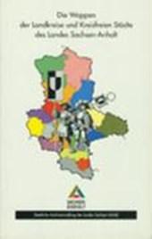 Die Wappen der Landkreise und Kreisfreien Städte des Landes Sachsen-Anhalt