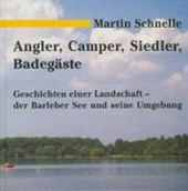 Angler, Camper, Siedler, Badegäste