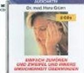 Einfach zuhören und Zweifel und innere Unsicherheit überwinden. 2 CDs