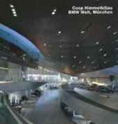 Coop Himmelb(l)au, BMW-Welt, Munchen