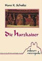 Die Harzkaiser