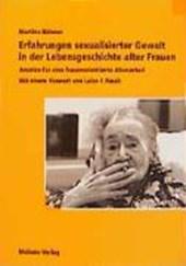 Erfahrungen sexualisierter Gewalt in der Lebensgeschichte alter Frauen