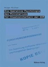 Die Operative Psychologie des Ministeriums für Staatssicherheit der DDR