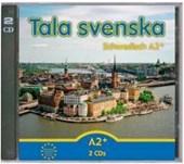 Tala svenska ? Schwedisch A2+. CD-Set