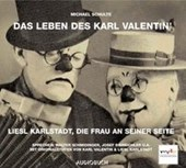 Das Leben des Karl Valentin 2. Liesl Karlstadt, die Frau an seiner Seite. CD