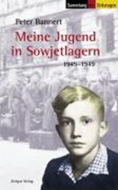 Meine Jugend in Sowjetlagern 1945 -