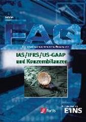 FAQ. Die hundert wichtigsten Fragen zu IAS / IFRS / US-GAAP und Konzernbilanzen