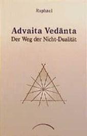 Advaita Vedanta. Der Weg der Nicht-Dualität