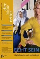 Echt Sein. Der Blaue Reiter. Journal für Philosophie