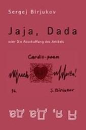 Jaja, Dada oder die Abschaffung des Artikels