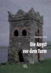 Die Angst vor dem Turm