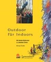 Outdoor für Indoors
