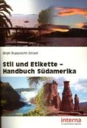 Stil und Etikette - Handbuch Südamerika