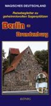 Magisches Deutschland. Berlin - Brandenburg