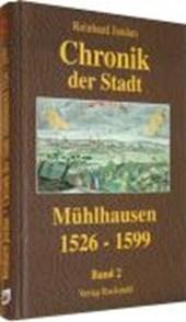 Chronik der Stadt Mühlhausen in Thüringen. BAND 2 (1526-1599)