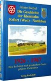 Die Geschichte der Kleinbahn Erfurt (West) - Nottleben 1926-1967