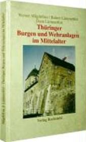 Thüringen im Mittelalter 4. Thüringer Burgen und Wehranlagen im Mittelalter