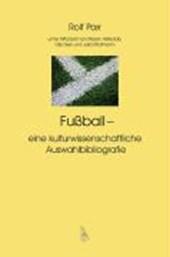 Fußball - eine kulturwissenschaftliche Auswahlbibliographie