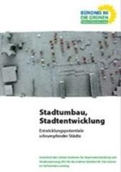 Stadtumbau, Stadtentwicklung, Entwicklungspotentiale schrumpfender Städte