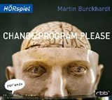 Change Program Please | Martin Burckhardt |