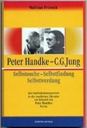 Peter Handke - C. G. Jung. Selbstsuche - Selbstfindung, Selbstwerdung