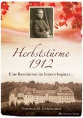 Herbststürme 1912 Eine Revolution im Innern beginnt ...