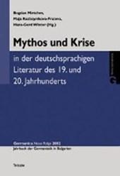 Mythos und Krise in der deutschsprachigen Literatur des 19. und 20. Jahrhunderts
