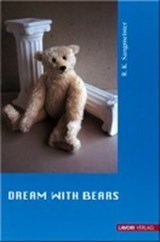 Dream with Bears | R K Sangmeister |