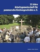 35 Jahre Arbeitsgemeinschaft für pommersche Kirchengeschichte e.V.