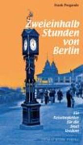Zweieinhalb Stunden von Berlin
