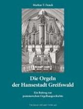 Die Orgeln der Hansestadt Greifswald