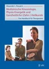 Medizinische Kinesiologie, Physio-Energetik und Ganzheitliche (Zahn-) Heilkunde