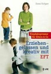Erziehen - gelassen und kreativ mit EFT