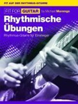 Fit For Guitar - Rhythmische Übungen | Michael Morenga |