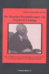 Die libertäre Psychotherapie von Friedrich Liebling