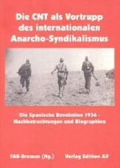 Die CNT als Vortrupp des internationalen Anarcho-Syndikalismus