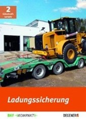 Ladungssicherung Güterkraftverkehr BKF-Kompakt