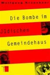 Die Bombe im Jüdischen Gemeindehaus